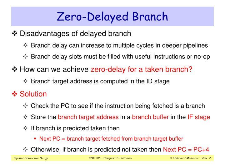 Zero-Delayed Branch