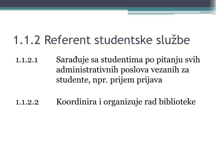 1.1.2 Referent studentske službe