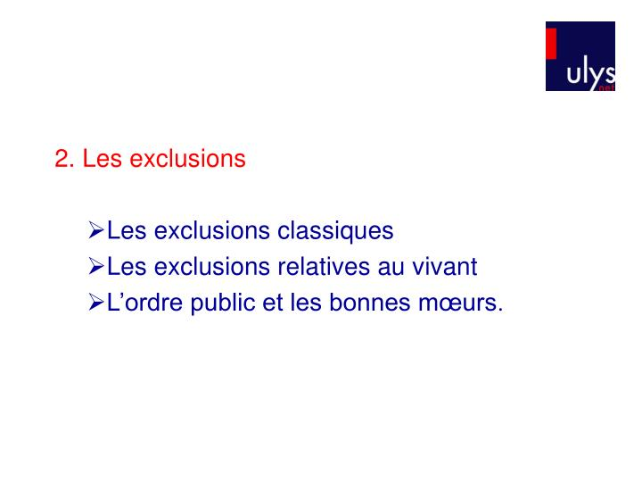 2. Les exclusions