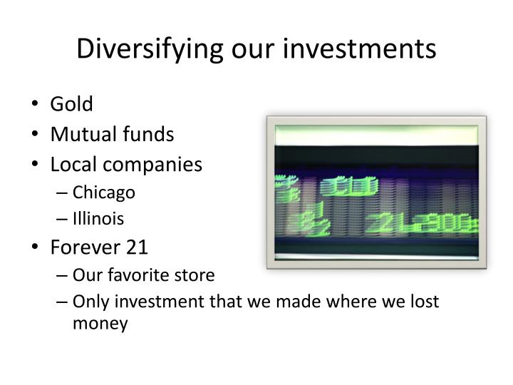 Diversifying our investments