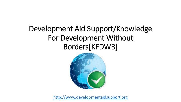 Development aid support knowledge for development without borders kfdwb