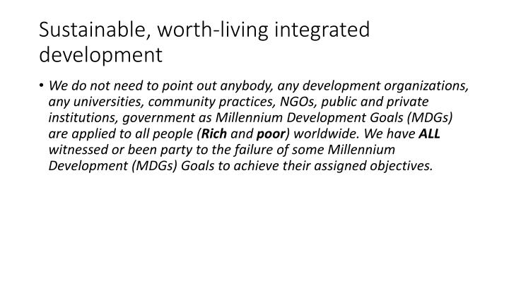 Sustainable, worth-living integrated development