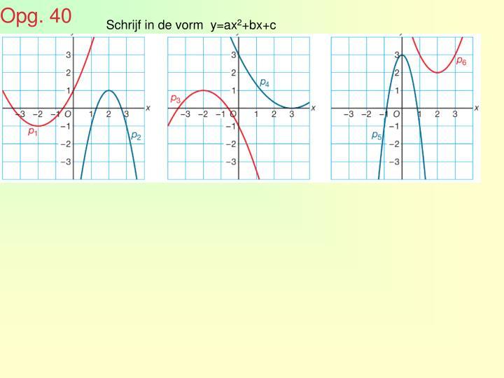 Schrijf in de vorm  y=ax