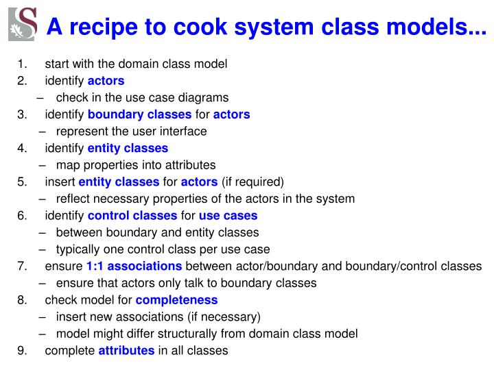 A recipe to cook system class models...