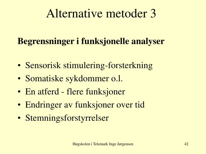 Alternative metoder 3