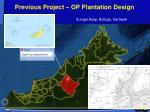 previous project op plantation design