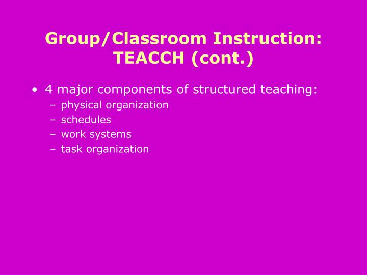 Group/Classroom Instruction: TEACCH (cont.)