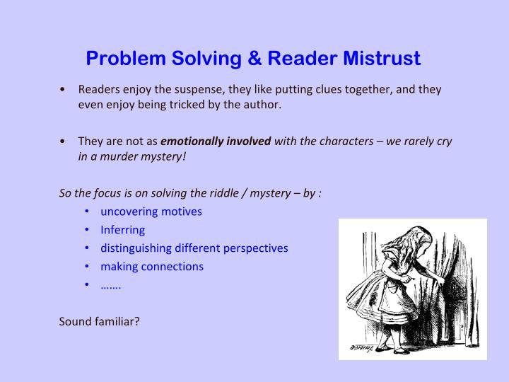Problem Solving & Reader Mistrust