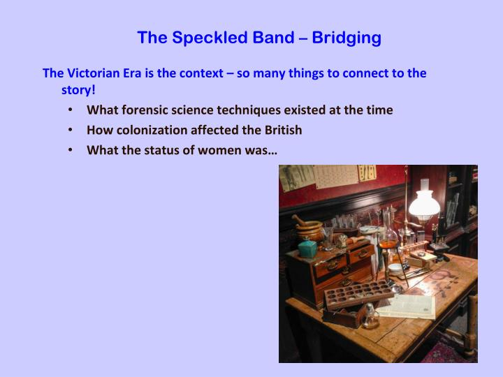 The Speckled Band – Bridging