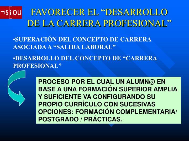 """FAVORECER EL """"DESARROLLO DE LA CARRERA PROFESIONAL"""""""