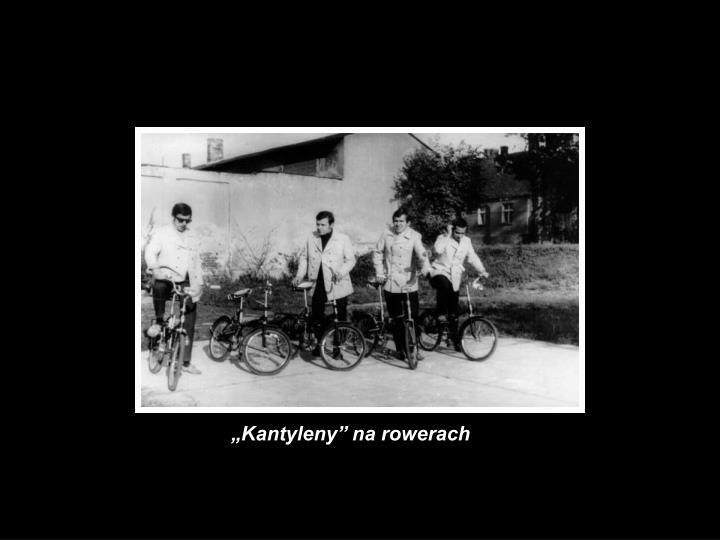 """""""Kantyleny"""" na rowerach"""