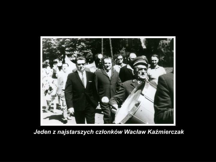 Jeden z najstarszych członków Wacław Kaźmierczak