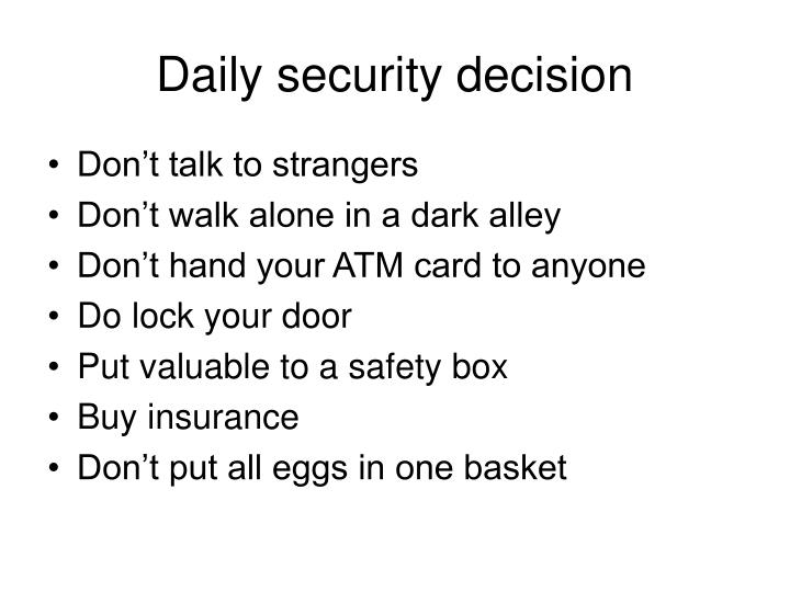 Daily security decision
