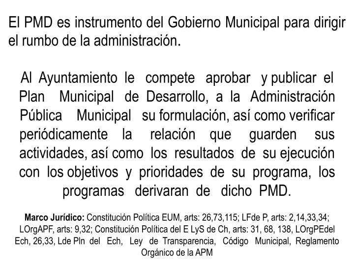 El PMD es instrumento del Gobierno Municipal para dirigir el rumbo de la administración