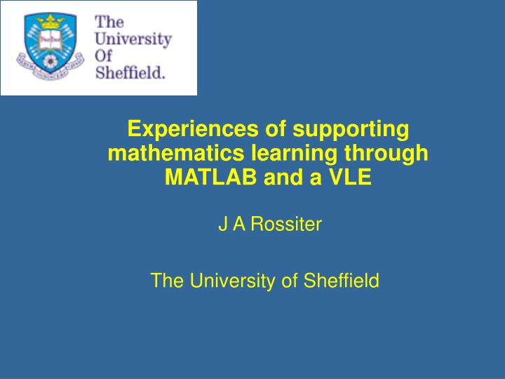 PPT - Experiences of supporting mathematics learning through MATLAB