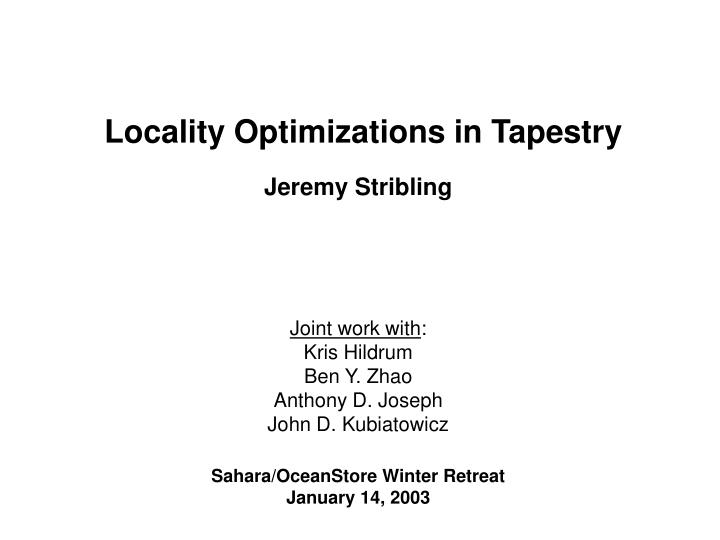 Locality Optimizations in Tapestry