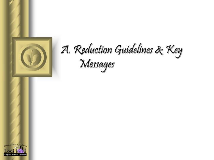A. Reduction Guidelines & Key Messages