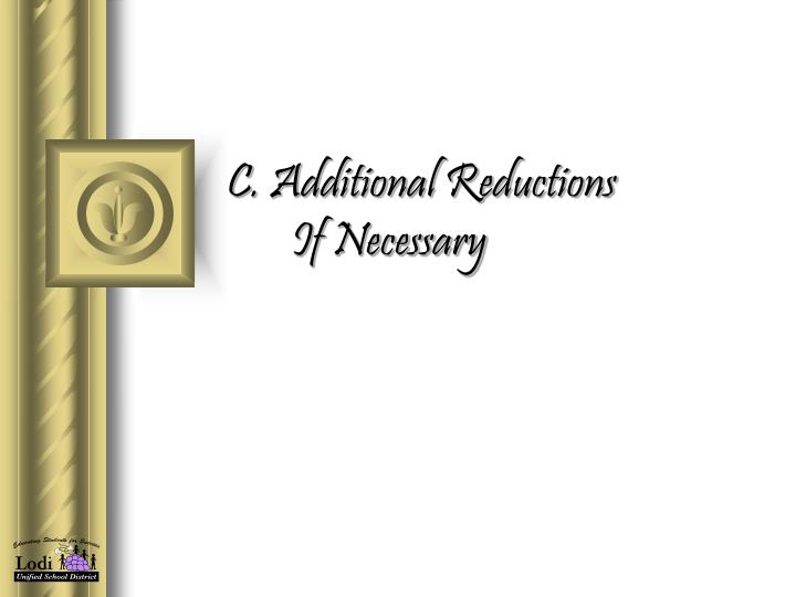 C. Additional Reductions