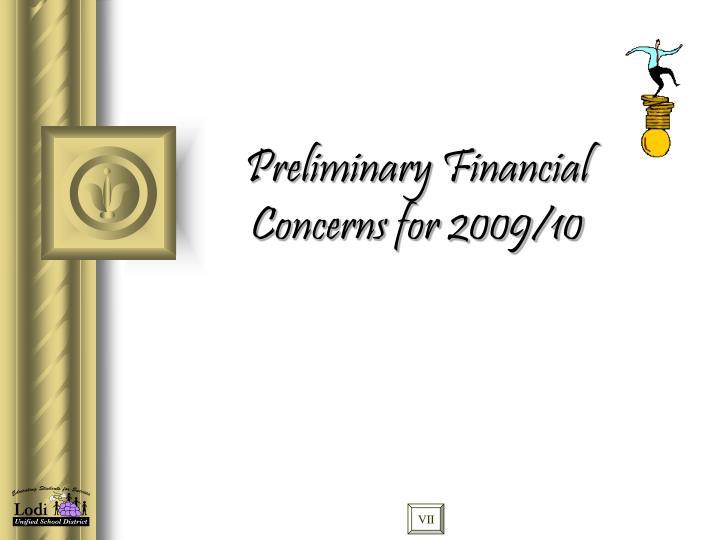 Preliminary Financial Concerns for 2009/10