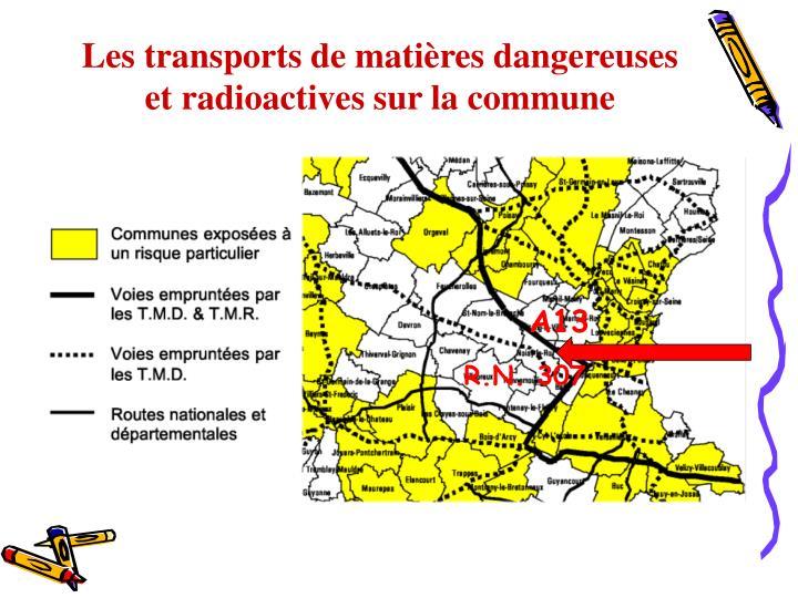 Les transports de matières dangereuses et radioactives sur la commune
