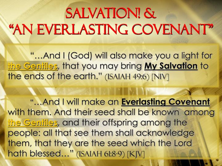 "Salvation! &                                             ""an everlasting covenant"""