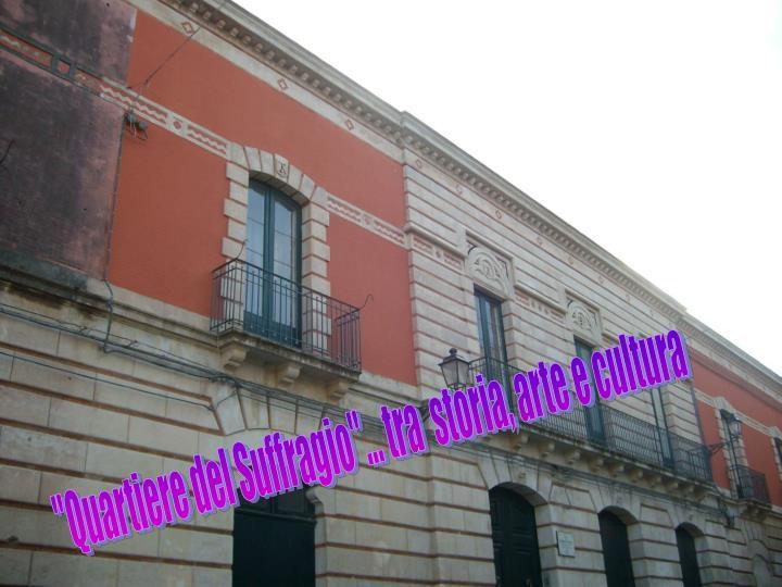 """""""Quartiere del Suffragio""""... tra  storia, arte e cultura"""