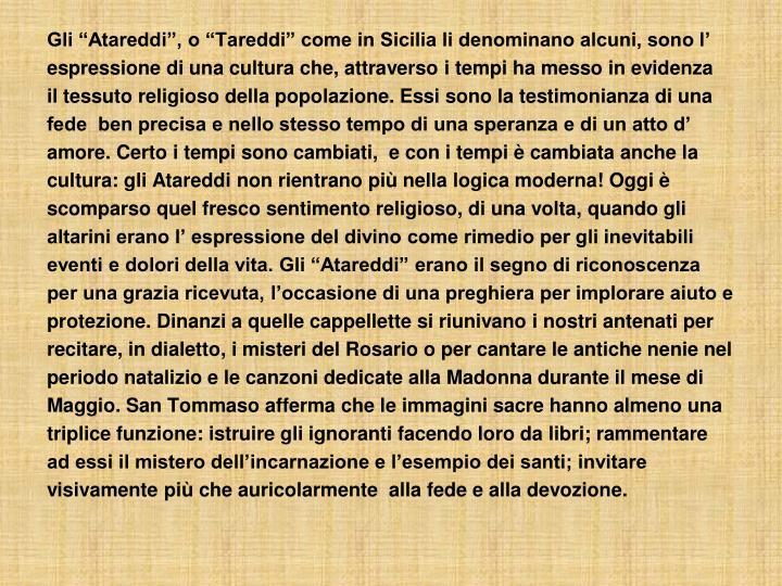 """Gli """"Atareddi"""", o """"Tareddi"""" come in Sicilia li denominano alcuni, sono l'"""