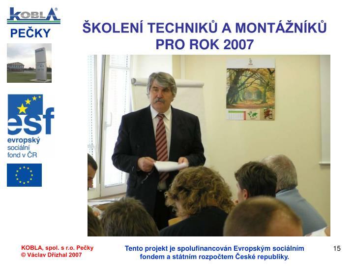 ŠKOLENÍ TECHNIKŮ A MONTÁŽNÍKŮ PRO ROK 2007