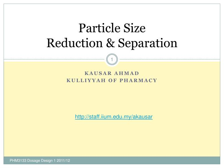 particle size reduction separation n.