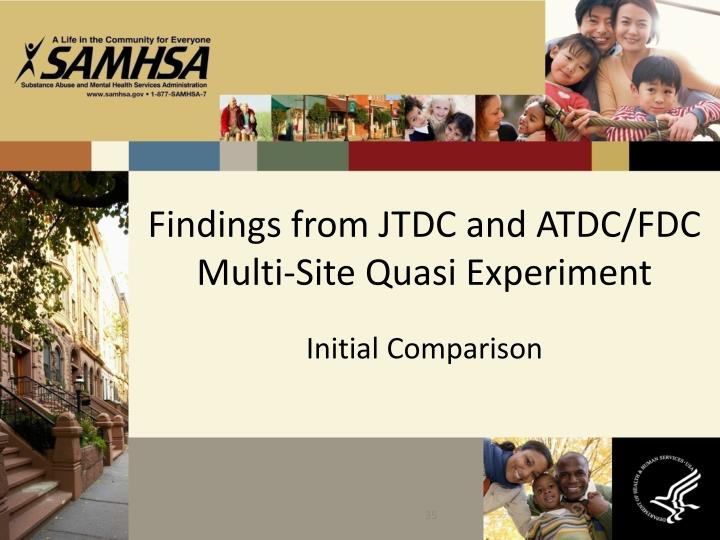 Findings from JTDC and ATDC/FDC