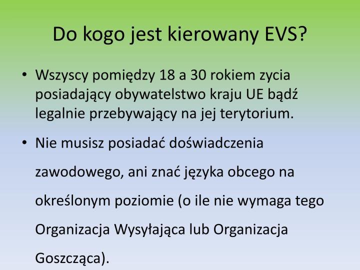 Do kogo jest kierowany EVS?
