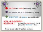 atom je elektricky neutr ln