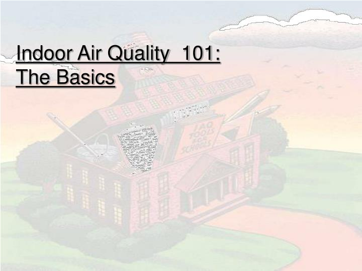 indoor air quality 101 the basics n.