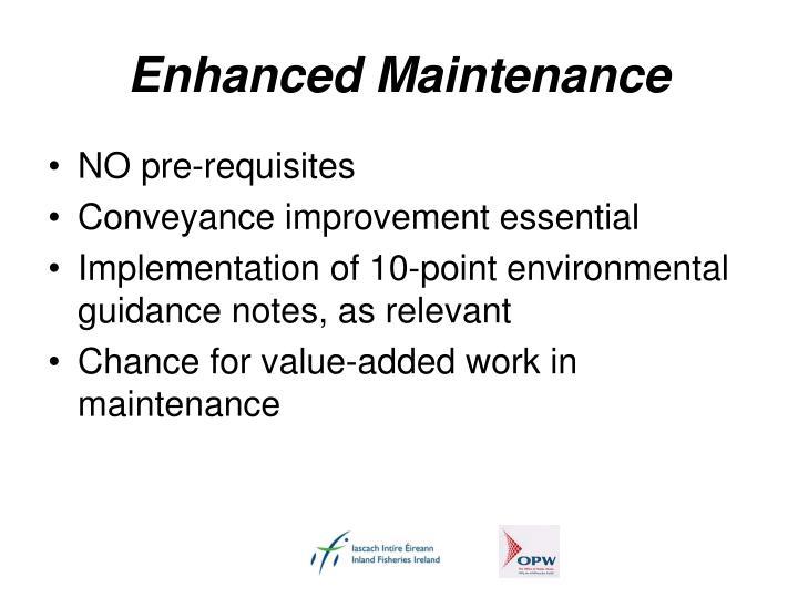 Enhanced Maintenance