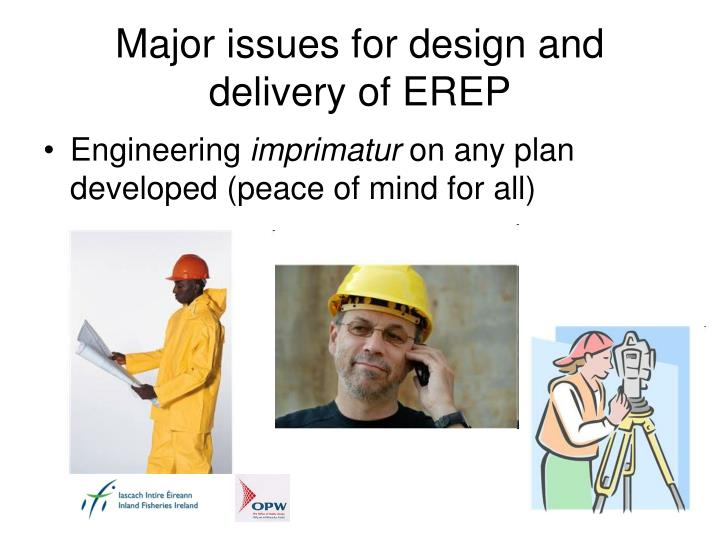 Major issues for design and delivery of EREP