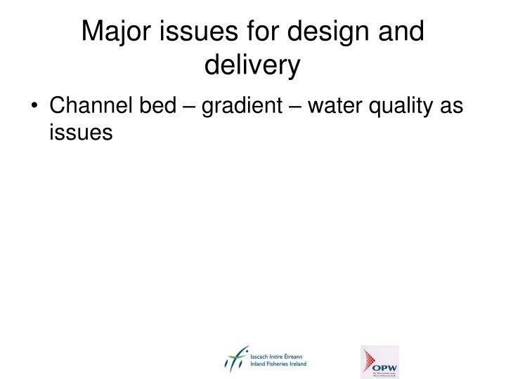 Major issues for design and delivery
