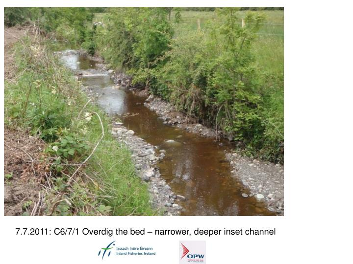 7.7.2011: C6/7/1 Overdig the bed – narrower, deeper inset channel