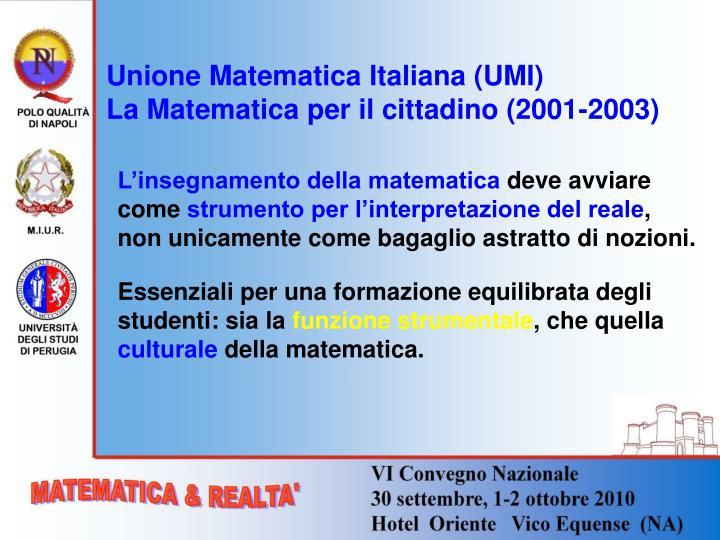 Unione Matematica Italiana (UMI)                 La Matematica per il cittadino (2001-2003)