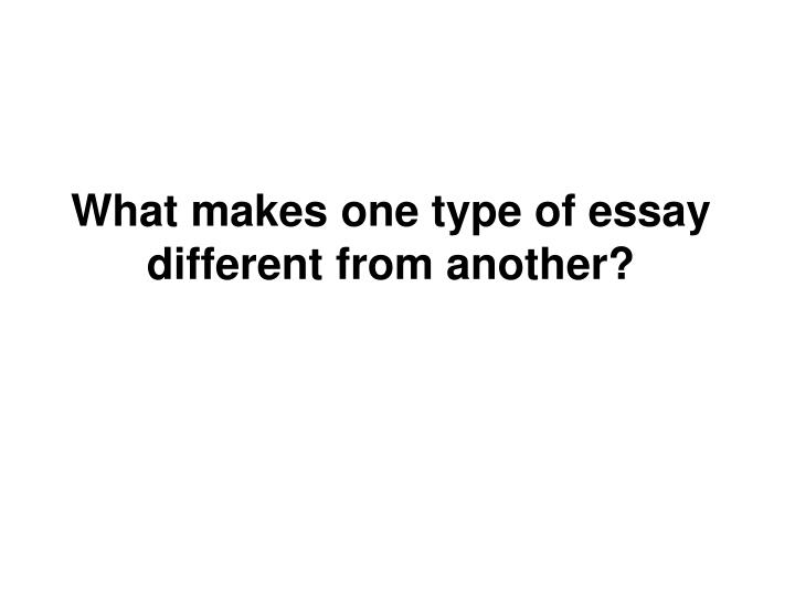 what are the three different types of essays Have you ever noticed how some stories sound completely different from others there are many different types of writing out there, all with different aims and meanings.