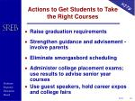 actions to get students to take the right courses