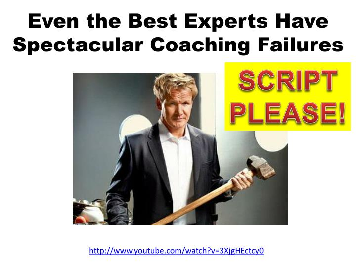 Even the best experts have spectacular coaching failures