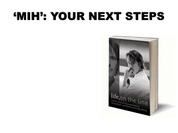 'MIH': YOUR NEXT STEPS