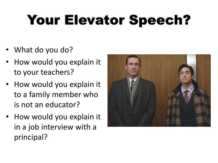 Your Elevator Speech?