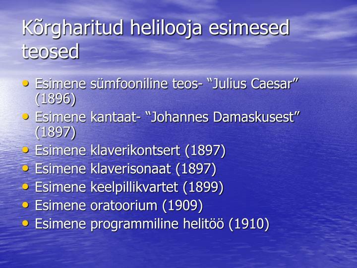 Kõrgharitud helilooja esimesed teosed