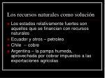 los recursos naturales como soluci n