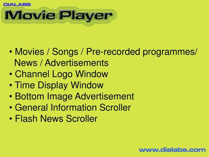 Movies / Songs / Pre-recorded programmes/