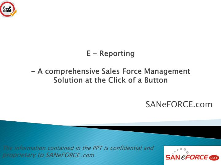 e reporting a comprehensive sales force management solution at the click of a button n.