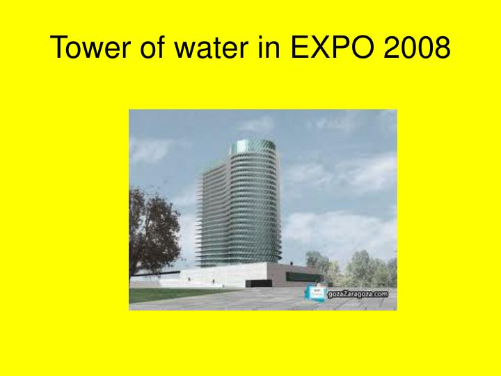 Tower of water in EXPO 2008
