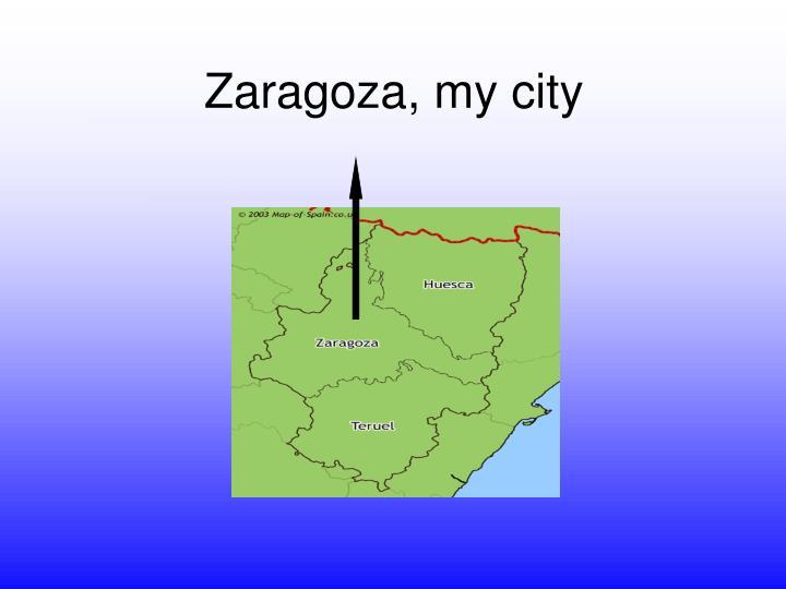 Zaragoza my city