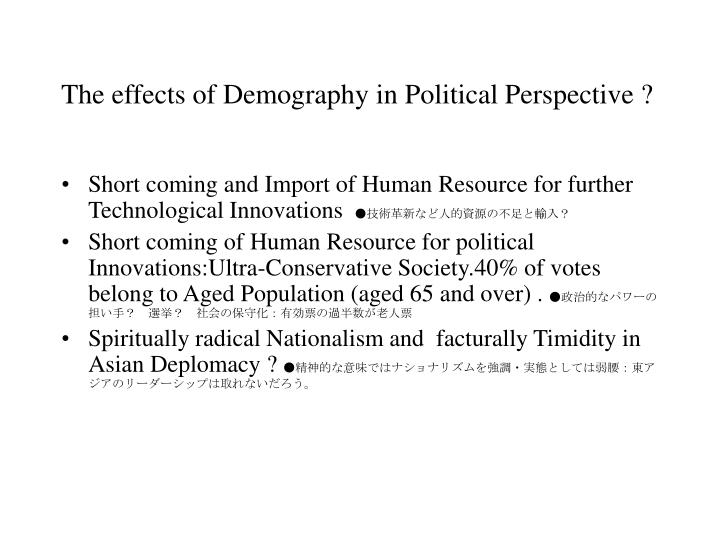 The effects of Demography in Political Perspective ?